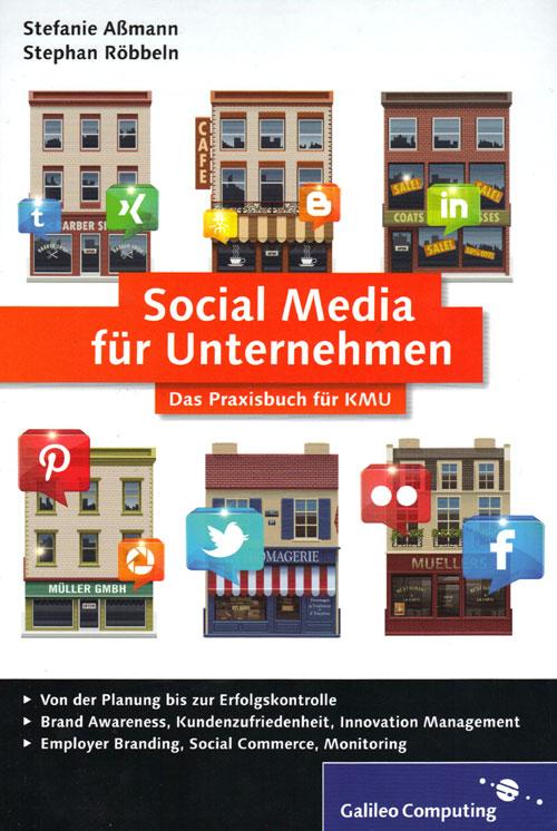 social-media-fuer-unternehmen-das-praxisbuch-fuer-kmu-stefanie-assmann-stephan-roebbeln