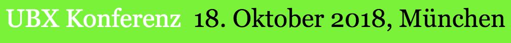 Die UBX Konferenz 2018 Widmet Sich Am 18. Oktober 2018 Zum Vierten Mal Einen Ganzen Tag Lang Dem Thema Useful Brand Experience (UBX). UBX Steht Für Werbung Und Marketingstrategien, Die Nicht Nerven, Sondern Menschen Helfen.