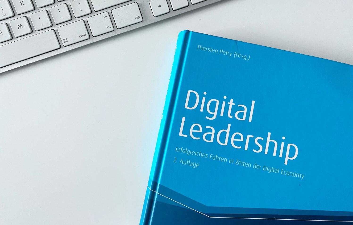 Digital Leadership – Erfolgreiches Führen In Zeiten Der Digital Economy. Rezension
