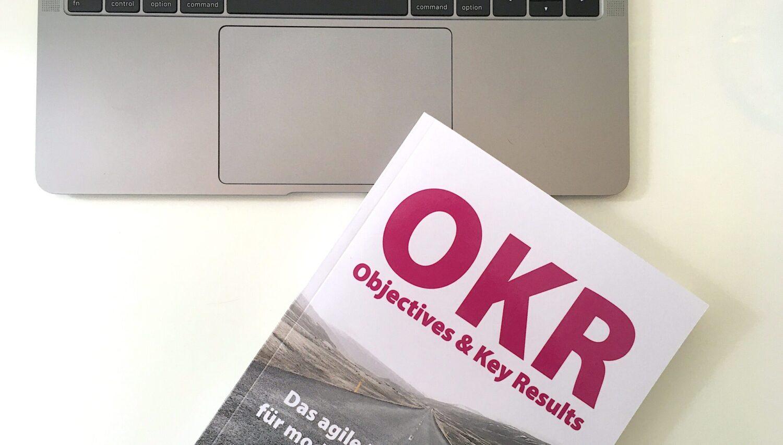 Rezension: Wie OKR Jetzt Unternehmen Agil Macht